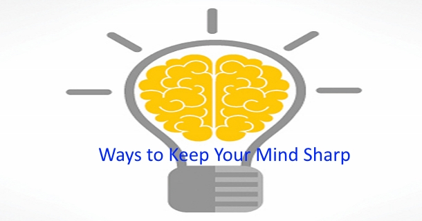 Ways to Keep Your Mind Sharp