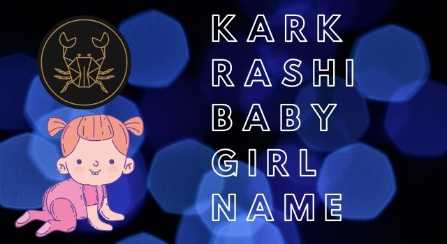 Kark Rashi Baby Girl Name